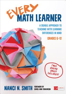 Every Math Learner, Grades 6-12: A Doable Approach to Teaching with Learning Differences in Mind - Smith, Nanci N