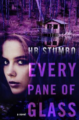 Every Pane of Glass - Stumbo, H B