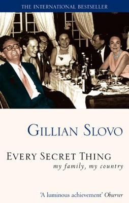 Every Secret Thing: My Family, My Country - Slovo, Gillian