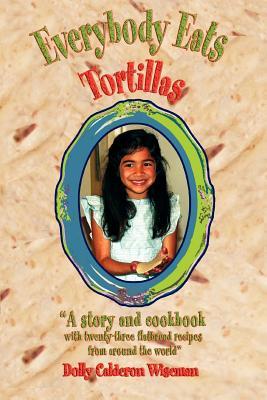 Everybody Eats Tortillas - Wiseman, Dolly Calderon
