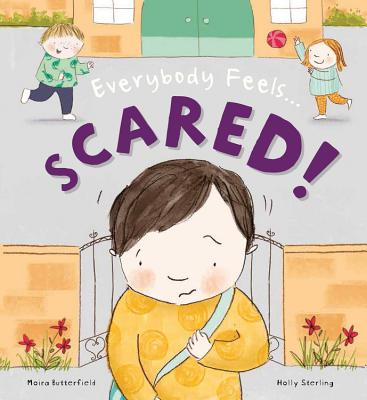 Everybody Feels Scared! - Butterfield, Moira