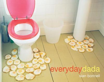 Everyday Dada - Bonnell, Sian