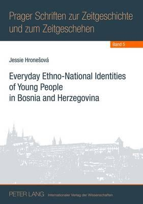Everyday Ethno-National Identities of Young People in Bosnia and Herzegovina - Hronesova, Jessie