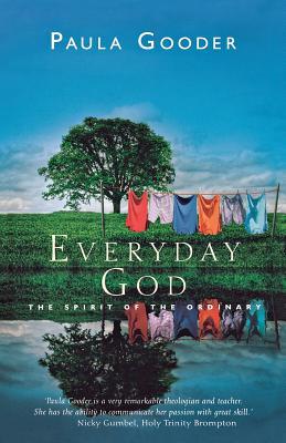 Everyday God: The Spirit of the Ordinary - Gooder, Paula