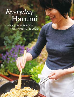 Everyday Harumi: Simple Japanese Food for Family and Friends - Kurihara, Harumi