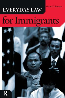 Everyday Law for Immigrants - Romero, Victor C
