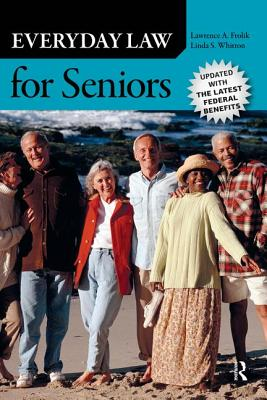 Everyday Law for Seniors - Frolik, Lawrence A, and Whitton, Linda S