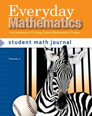 Everyday Mathematics, Grade 3, Student Math Journal 1 - Bell, Max, and Dillard, Amy, and Isaacs, Andy