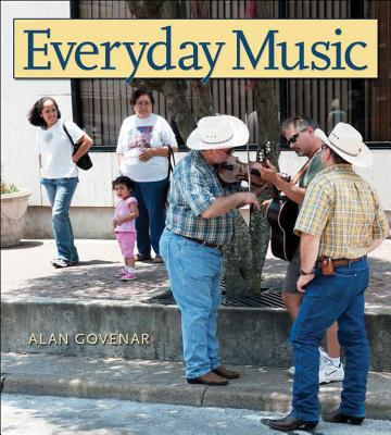 Everyday Music - Govenar, Alan B, and Bowman, Paddy (Contributions by)