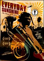 Everyday Sunshine: The Story of Fishbone - Chris Metzler; Lev Anderson