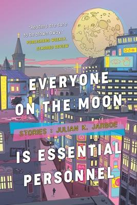 Everyone on the Moon is Essential Personnel - Jarboe, Julian K