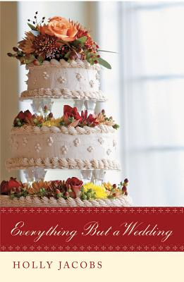 Everything But a Wedding - Jacobs, Holly