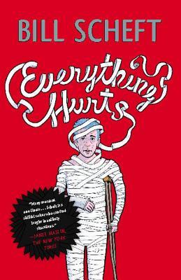 Everything Hurts - Scheft, Bill