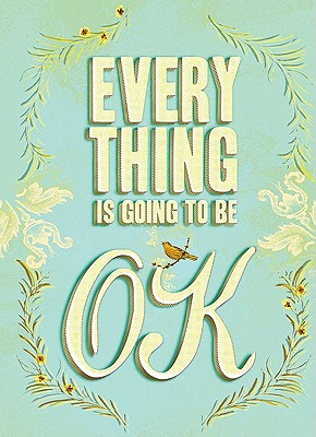 Everything Is Going to Be OK - Anonymous, Unnamed