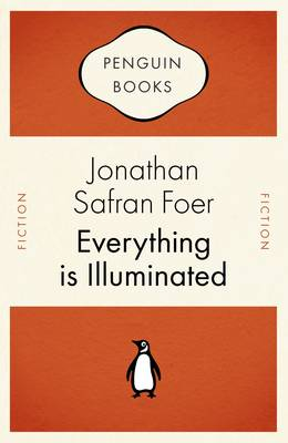 Everything is Illuminated - Foer, Jonathan Safran