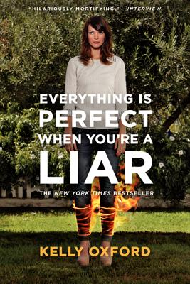 Everything Is Perfect When You're a Liar - Oxford, Kelly