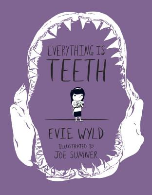 Everything Is Teeth - Wyld, Evie