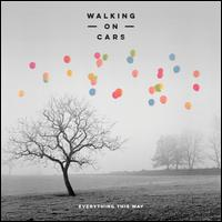 Everything This Way - Walking on Cars
