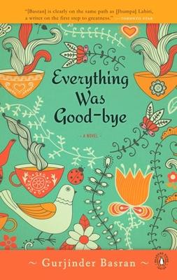 Everything Was Goodbye - Basran, Gurjinder