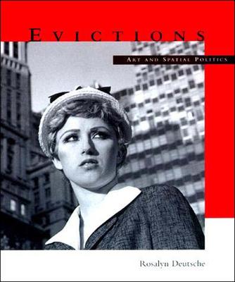 Evictions: Art and Spatial Politics - Deutsche, Rosalyn