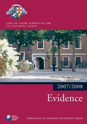 Evidence 2007-2008: 2007 Edition -A 2007 Ed. - The City Law School
