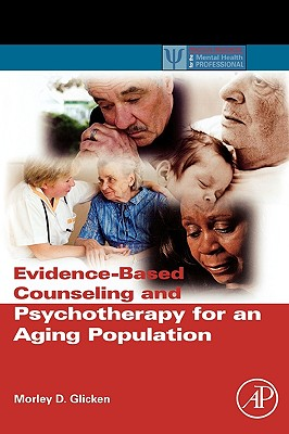 Evidence-Based Counseling and Psychotherapy for an Aging Population - Glicken, Morley D, Dr.