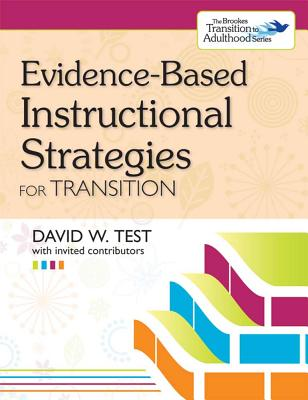 Evidence-Based Instructional Strategies for Transition - Test, David W