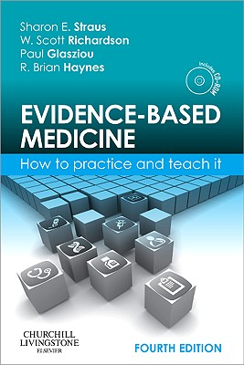 Evidence-Based Medicine: How to Practice and Teach It -