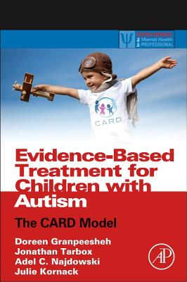 Evidence-Based Treatment Manual for Autism: the Card Model - Granpeesheh, Doreen