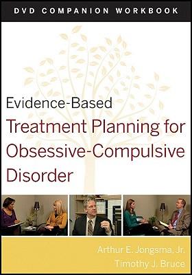 Evidence-Based Treatment Planning for Obsessive-Compulsive Disorder: Companion Workbook - Jongsma, Arthur E., Jr., and Bruce, Robert G.