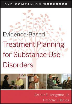Evidence-Based Treatment Planning for Substance Abuse Workbook - Jongsma, Arthur E., Jr., and Bruce, Timothy J.