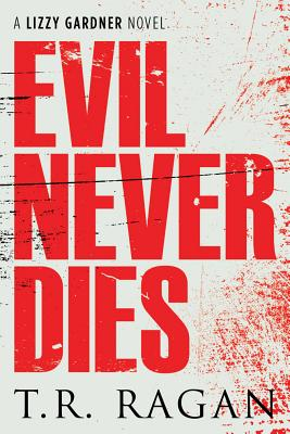 Evil Never Dies - Ragan, Theresa