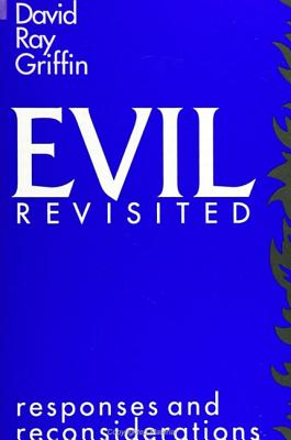 Evil Revisited: Responses and Reconsiderations - Griffin, David Ray