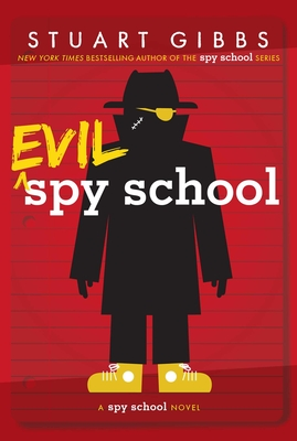 Evil Spy School: A Spy School Novel - Gibbs, Stuart