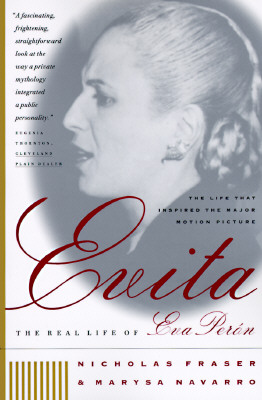 Evita: The Real Life of Eva Peron - Fraser, Nicholas, and Navarro, Marysa, Professor
