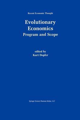 Evolutionary Economics: Program and Scope - Dopfer, Kurt (Editor)