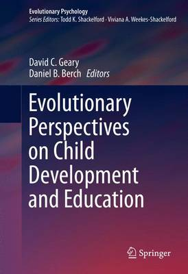 Evolutionary Perspectives on Child Development and Education - Geary, David C (Editor)