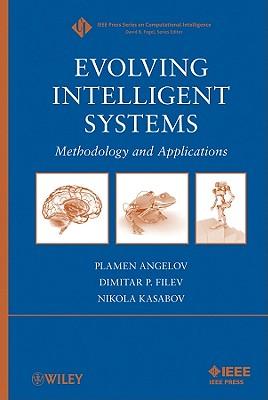 Evolving Intelligent Systems: Methodology and Applications - Angelov, Plamen (Editor)