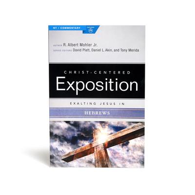 Exalting Jesus in Hebrews - Mohler, R Albert, Dr., and Akin, Dr. (Editor), and Platt, David (Editor)