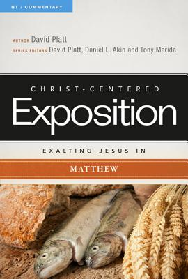 Exalting Jesus in Matthew - Platt, David
