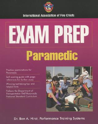 Exam Prep: Paramedic - Hirst, Ben A., Dr., and IAFC - International Association of Fire Chiefs