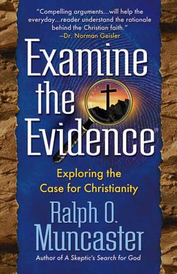 Examine the Evidencea (R): Exploring the Case for Christianity - Muncaster, Ralph O
