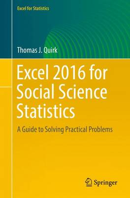 Excel 2016 for Social Science Statistics: A Guide to Solving Practical Problems - Quirk, Thomas J.