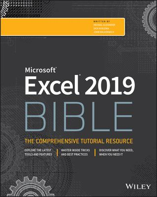 Excel 2019 Bible - Alexander, Michael, and Kusleika, Richard, and Walkenbach, John