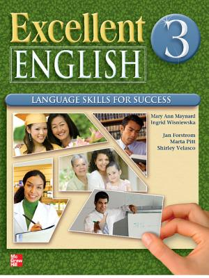 Excellent English Level 3 Student Book and Workbook Pack: Language Skills for Success - Forstrom, Jan, and Maynard, Mary Ann, and Wisniewska, Ingrid