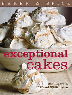 Exceptional Cakes - Lepard, Dan, and Whittington, Richard