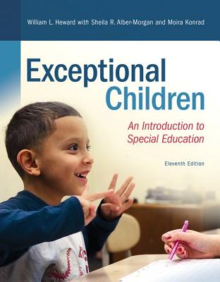 Exceptional Children: An Introduction to Special Education - Heward, William L., and Alber-Morgan, Sheila R., and Konrad, Moira