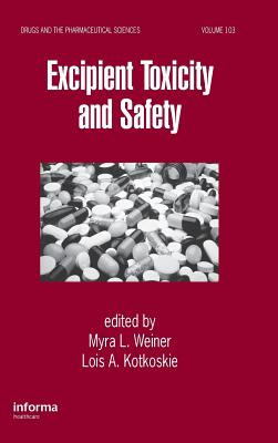 Excipient Toxicity and Safety - Weiner, Myra L