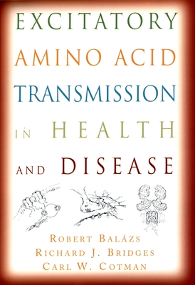 Excitatory Amino Acid Transmission in Health and Disease - Balazs, Robert