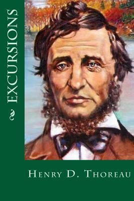 Excursions - Thoreau, Henry D